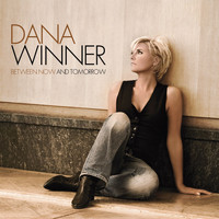 Dana Winner - Between Now And Tomorrow