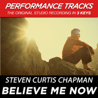 Steven Curtis Chapman - Believe Me Now (Performance Tracks) - EP
