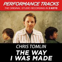 Chris Tomlin - The Way I Was Made (Performance Tracks)