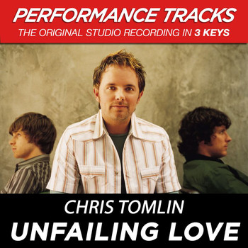 Chris Tomlin - Unfailing Love (Performance Tracks)