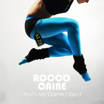 Rocco Caine - That's My Game / Eject
