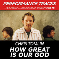 Chris Tomlin - How Great Is Our God (Performance Tracks) - EP