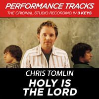Chris Tomlin - Holy Is The Lord (Performance Tracks)