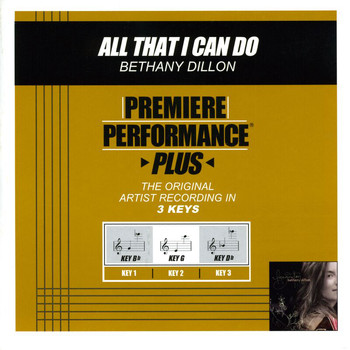 Bethany Dillon - Premiere Performance Plus: All That I Can Do