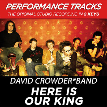 David Crowder Band - Here Is Our King (Performance Tracks)
