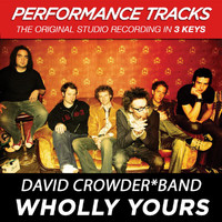 David Crowder Band - Wholly Yours (Performance Tracks)