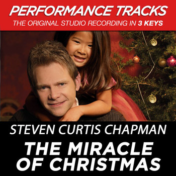 Steven Curtis Chapman - The Miracle of Christmas (Performance Tracks) - EP