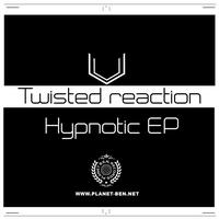 Twisted ReAction - Hypnotic EP