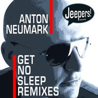 Anton Neumark - Get No Sleep Remixes
