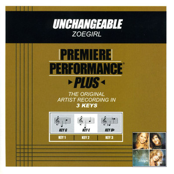 Zoegirl - Premiere Performance Plus: Unchangeable