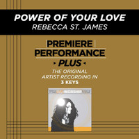 Rebecca St. James - Premiere Performance Plus: Power Of Your Love