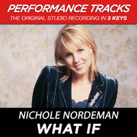 Nichole Nordeman - What If (Performance Tracks) - EP