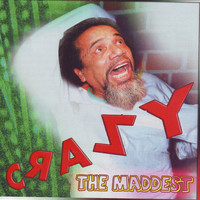 Crazy - The Maddest