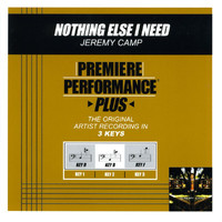 Jeremy Camp - Premiere Performance Plus: Nothing Else I Need