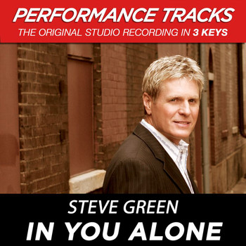 Steve Green - In You Alone (Performance Tracks)