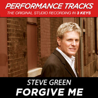 Steve Green - Forgive Me (Performance Tracks)