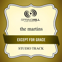 The Martins - Except For Grace
