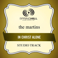 The Martins - In Christ Alone