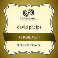 David Phelps - No More Night (Studio Track)
