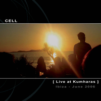 Cell - Live at Kumharas - Ibiza