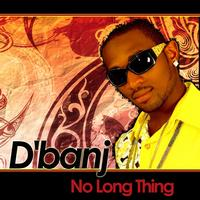 D'banj - No Long Thing