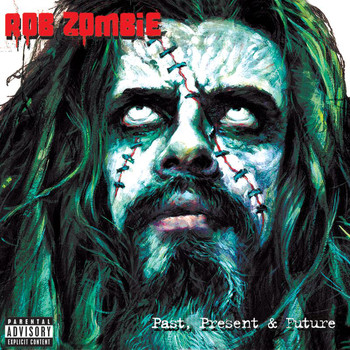 Rob Zombie - Past, Present & Future (Explicit)