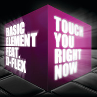 Basic Element - Basic Element - Touch You Right Now