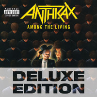 Anthrax - Among The Living (Deluxe Edition [Explicit])