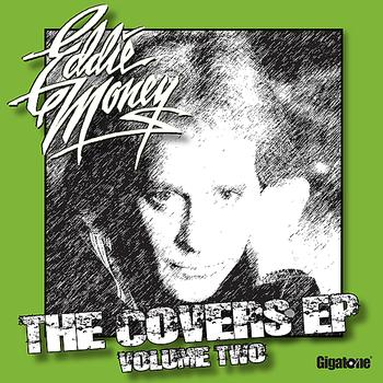 Eddie Money - The Covers EP - Volume Two