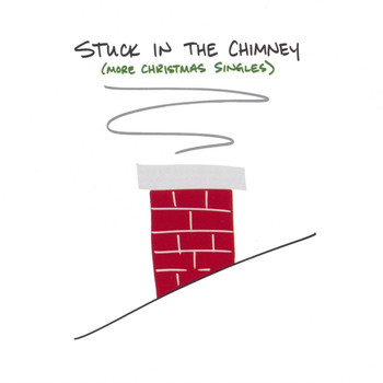 Various Artists - Stuck in the Chimney (more Christmas Singles)