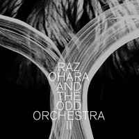 Raz Ohara And The Odd Orchestra - II