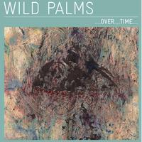 Wild Palms - ….Over….Time….