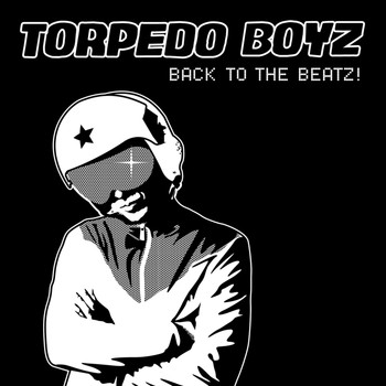 Torpedo Boyz - Back To The Beatz!