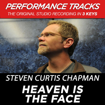 Steven Curtis Chapman - Heaven Is the Face (Performance Tracks) - EP