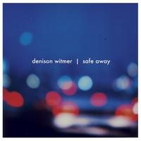 Denison Witmer - Safe Away\Are You a Sleeper