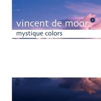 Vincent De Moor - Mystique Colors