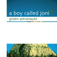 A Boy Called Joni - Green Astronauts
