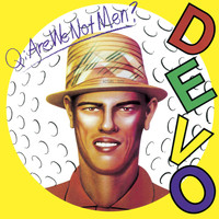Devo - Q: Are We Not Men? A: We Are Devo! [Deluxe Remastered Edition]