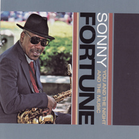 Sonny Fortune - You and the Night and the Music
