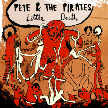 Pete And The Pirates - Little Death