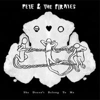 Pete And The Pirates - she doesn't belong to me