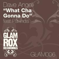 Dave Angel Feat. Pavinda - What Cha Gonna Do