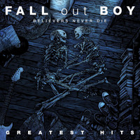 Fall Out Boy - Believers Never Die - Greatest Hits (CD Album)