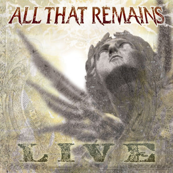 All That Remains - All That Remains: Live
