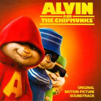 Alvin And The Chipmunks - Alvin And The Chipmunks - Original Motion Picture Soundtrack