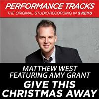 Matthew West - Give This Christmas Away (Performance Tracks)