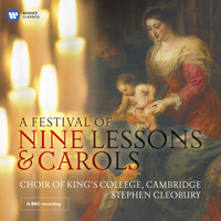 Choir of King's College, Cambridge/Stephen Cleobury - A Festival of Nine Lessons & Carols