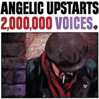 Angelic Upstarts - 2,000,000 Voices (Explicit)