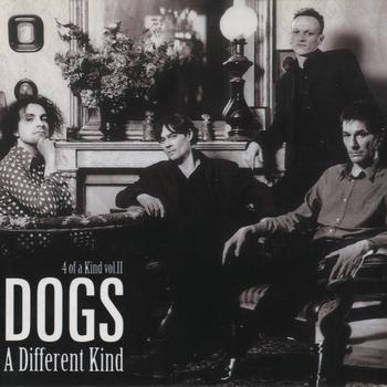Dogs - A Different Kind - 4 Of A Kind Vol. 2