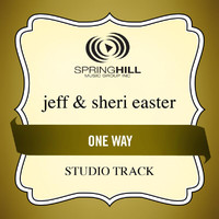 Jeff & Sheri Easter - One Way
